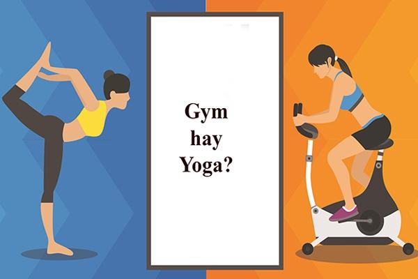Nên tập Gym hay Yoga?
